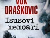 """""""ISUSOVI MEMOARI"""": VUK DRAŠKOVIĆ IZDAO NOVI ROMAN"""
