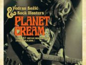 VEDRAN BOŽIĆ I PLANET CREAM