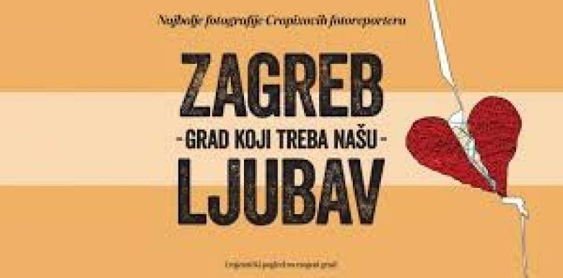 ZAGREB TREBA NAŠU LJUBAV